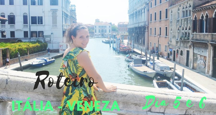 Roteiro Itália: Veneza Dia 5 e6