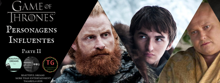 Game of Thrones – Personagens Influentes